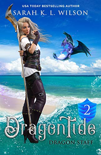 Dragon Tide: Dragon Staff by [Wilson, Sarah K. L.]