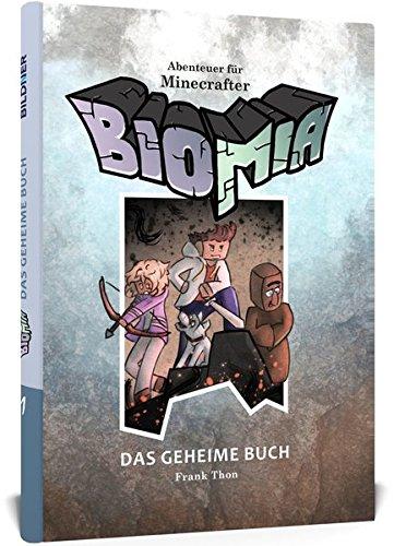BIOMIA - Abenteuer für Minecraft Spieler: #1 Das geheime Buch. Mit Code im Buch zum Mitspielen!