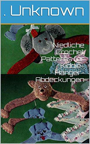 Niedliche Crochet Patterns Fr Kiddie Hanger Abdeckungen German Edition By Unknown