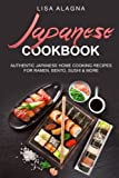 Japanese cookbook: AUTHENTIC JAPANESE HOME COOKING RECIPES FOR RAMEN, BENTO, SUSHI & MORE