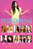 img - for Passionistas: Tips, Tales and Tweetables From Women Pursuing Their Dreams book / textbook / text book