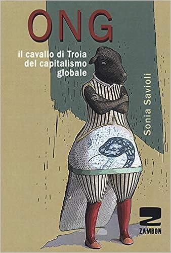 Risultati immagini per ONG. Il cavallo di Troia del capitalismo globale