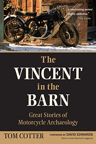 The Vincent in the Barn: Great Stories of Motorcycle Archaeology