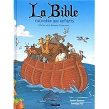 La Bible racontée aux enfants: L'Ancien et le Nouveau Testament