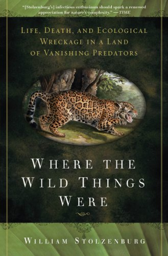 Where the Wild Things Were: Life, Death, and Ecological Wreckage in a Land of Vanishing Predators ()