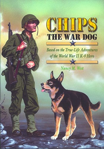 Chips a Hometown Hero: Based on the True-Life Adventures of the World War II K-9 Hero (Chips The War Dog Movie)