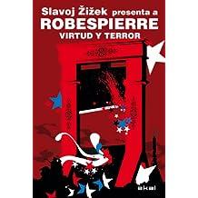 Robespierre. Virtud y terror. Slavoj Zizek presenta a Robespierre (Revoluciones)
