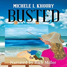 Busted Audiobook by Michele I. Khoury Narrated by Rich Miller
