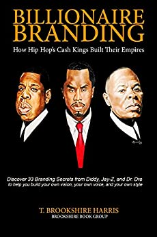 >>FREE>> Billionaire Branding: How Hip Hop's Cash Kings Built Their Empires. Business people Voyage nugaros Lengua offset coach