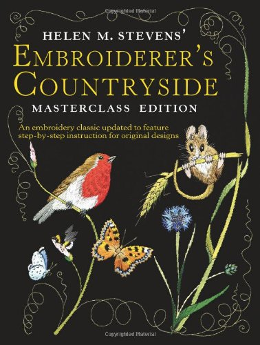 Read Online Helen M Stevens Embroiderer's Countryside (Helen Stevens' Masterclass Embroidery) pdf