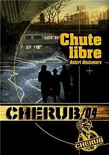 Cherub mission 04 : Chute libre, Muchamore, Robert