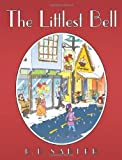 The Littlest Bell, R. D. Sadler, 1456753649