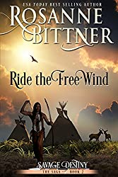 Ride the Free Wind (Savage Destiny Book 2)