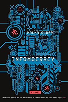 Infomocracy: A Novel (The Centenal Cycle) by [Older, Malka]