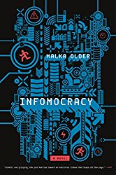 Infomocracy: A Novel (The Centenal Cycle)