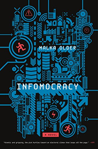 Infomocracy: Book One of the Centenal Cycle by [Older, Malka]