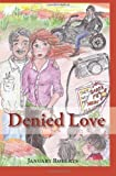 Denied Love, January Roberts, 145372415X