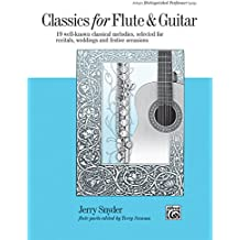 Classics for Flute & Guitar: 19 Well-Known Classical Melodies, Selected for Recitals, Weddings, and Festive Occasions (Alfred's Distinguished Performer Series)