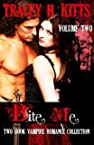 Bite Me, Hot Vampire Romance, Two Book Collection (VOLUME TWO): Urban Fantasy Reverse Harem