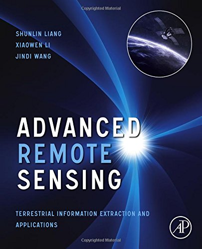 Advanced Remote Sensing: Terrestrial Information Extraction and Applications (Advanced Gis)