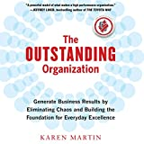 #4: The Outstanding Organization: Generate Business Results by Eliminating Chaos and Building the Foundation for Everyday Excellence
