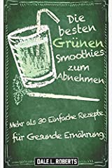 Die besten Grünen Smoothies zum Abnehmen (German Edition) Paperback