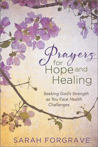 Prayers for Hope and Healing: Seeking God's Strength as You