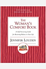 The Woman's Comfort Book: A Self-Nurturing Guide for Restoring Balance in Your Life Kindle Edition
