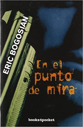 En el punto de mira (Books4pocket Narrativa) (Spanish Edition): Eric Bogosian: 9788496829688: Amazon.com: Books