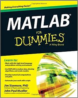 MATLAB For Dummies: Jim Sizemore, John Paul Mueller