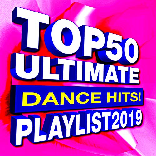 Top 50 Ultimate Dance Hits! Playlist 2019