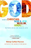 God Is Not a Christian, nor a Jew, Muslim, Hindu..., Carlton Pearson, 1416584447