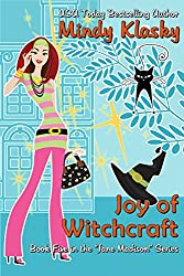 Joy of Witchcraft: A Humorous Paranormal Romance (Jane Madison Series Book 5)