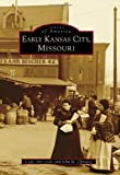 Early Kansas City, Missouri (Images of America)