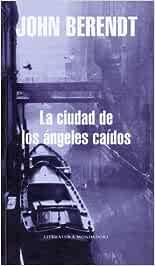 Ciudad de los angeles caidos, la Literatura Mondadori: Amazon.es: Berendt, John: Libros