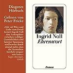 Ehrenwort | Ingrid Noll