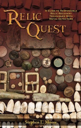 Relic Quest: A Guide to Responsible Relic Recovery Techniques with Metal Detectors ()