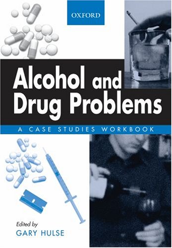 Alcohol and Drug Problems: A Case Studies Workbook