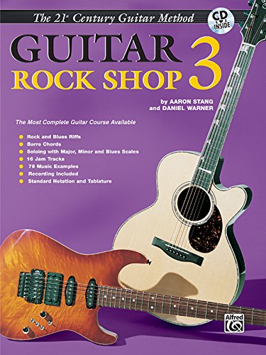 (Belwin's 21st Century Guitar Rock Shop 3: The Most Complete Guitar Course Available, Book & CD (Belwin's 21st Century Guitar Course))