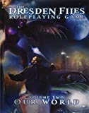 img - for The Dresden Files Roleplaying Game, Vol. 2: Our World by Leonard Balsera (2010-07-27) book / textbook / text book