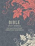 Bible Study Journal: 120 Days Scripture Christian