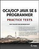 OCA / OCP Java SE 8 Programmer Practice Tests [4/3/2017] Scott Selikoff