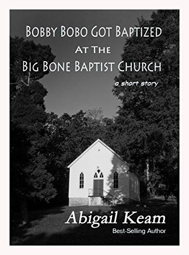 Bobby Bobo Got Baptized At The Big Bone Baptist Church (A Short Story)