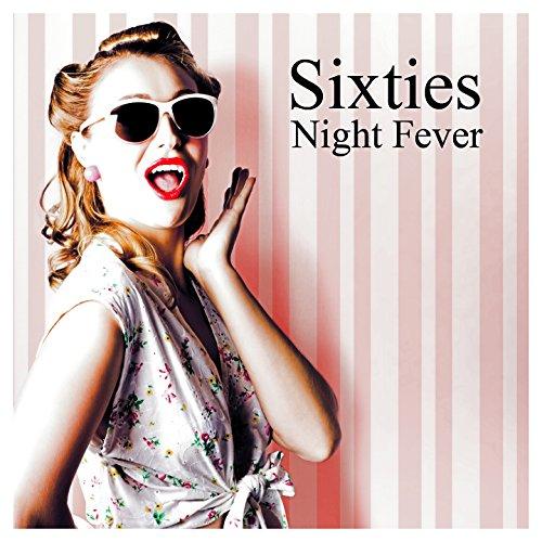 Sixties Night Fever