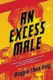 Excess Male, An: A Novel