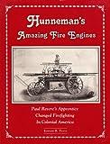 Hunneman's Amazing Fire Engines, Edward R. Tufts, 0925165182
