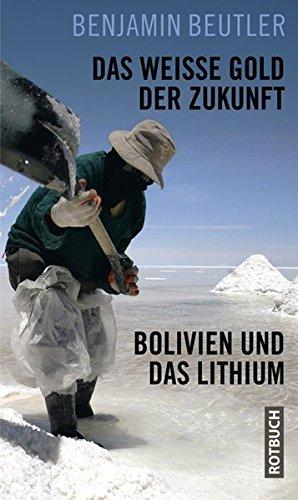 Das weiße Gold der Zukunft: Bolivien und das Lith...
