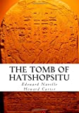 The Tomb of Hatshopsitu, Edouard Naville and Howard Carter, 1475204752