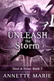 Unleash the Storm (Steel & Stone Book 5)