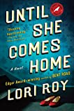 Until She Comes Home by Lori Roy front cover